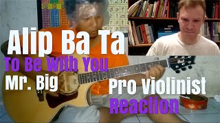 Alip Ba Ta, Mr. Big's To Be With You, Pro Violinist Reaction