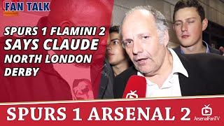Spurs 1 Flamini 2 says Claude  | North London Derby | Spurs 1 Arsenal 2