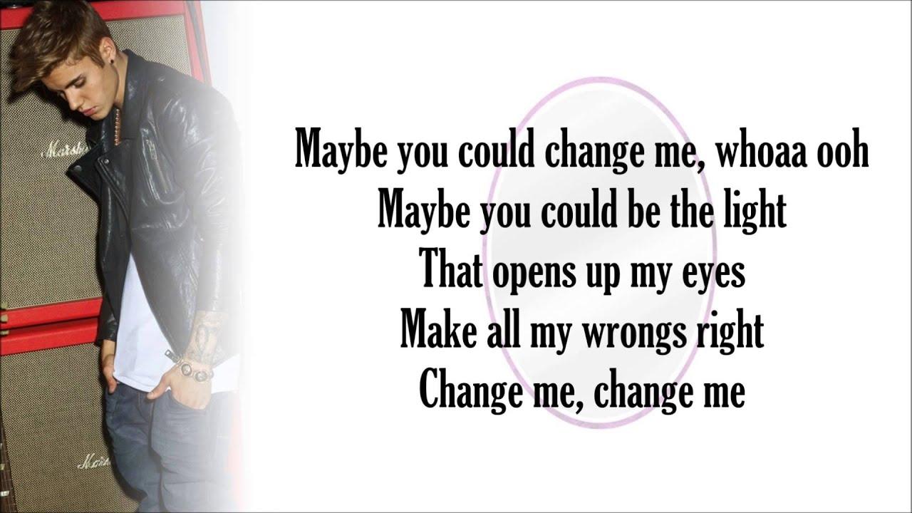 Justin Bieber Change Me With Lyrics Youtube
