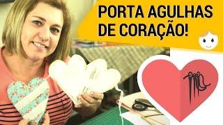 COMO COSTURAR AGULHEIRO DE CORAÇÃO (PORTA-AGULHAS)