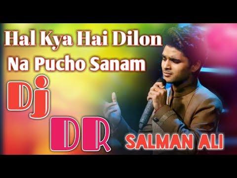#DjDurgeshSidhwalia Hal Kya Hai Dilon Ka Na Pucho Sanam Salman Ali Full Dholki Mix By DjDurgesh