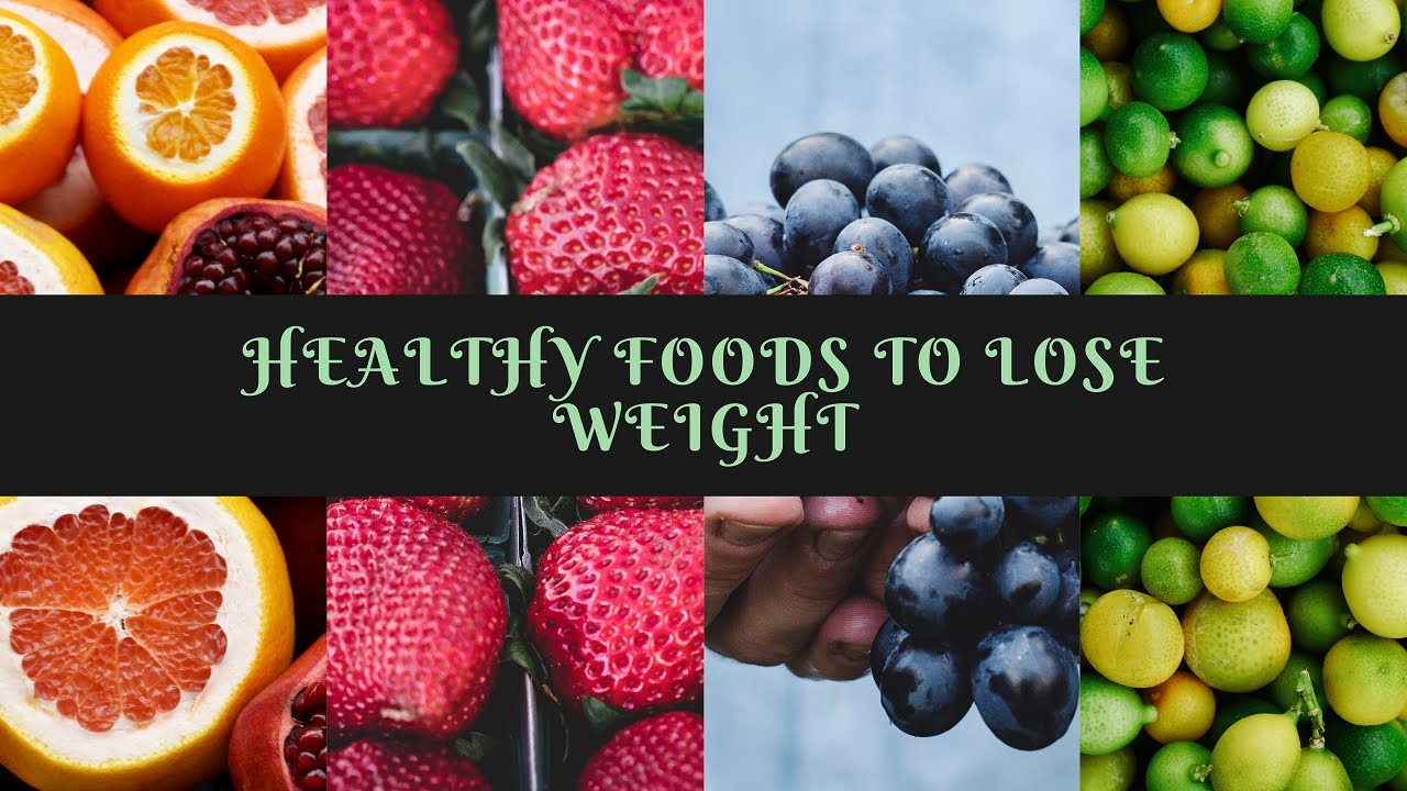 Healthy Foods To Lose Weight Healthy Food Youtube