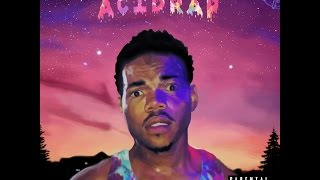 Repeat youtube video Chance The Rapper - Acid Rap (Mixtape/Album)