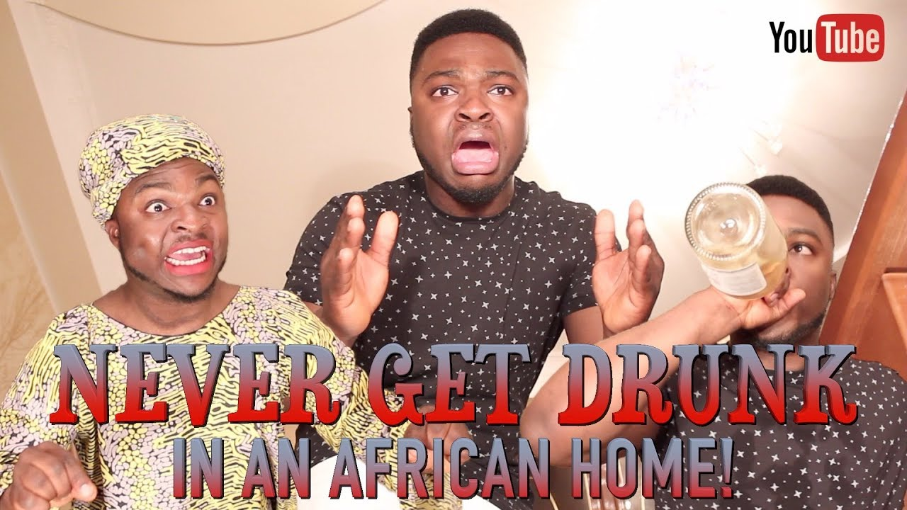 Download Never Get Drunk In An African Home!