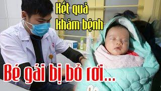 🔴Những điều lo lắng về sức khỏe của bé gái sơ sinh bị mẹ bỏ rơi tại Nghệ An đã được giải đáp