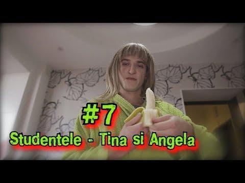 #7 Studentele - Tina si Angela