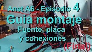 ANET A6 - Impresora 3D - Guía montaje - Episodio 4 (Final) - Fuente, placa y conexiones (En español)