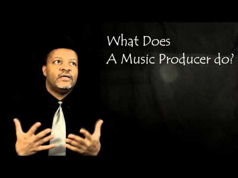 WHAT DOES A MUSIC PRODUCER DO ? PART 1