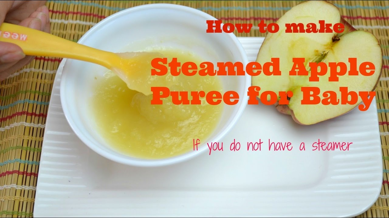 How To Make Steamed Apple Puree Baby Food Recipes For 6 Months