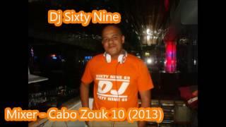 Dj Sixty Nine - Mixer Cabo Zouk 10 - 2013