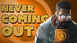 Half-Life 3 Will Never Release, Here