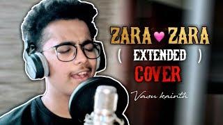 Tadpaye Muje Teri Sabhi Baaten - Zara Zara - Cover - Rahul Jain - Bollywood - Vasu Kainth