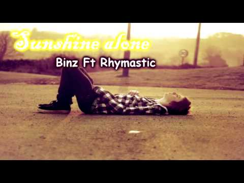 Sunshine alone - Binz Ft Rhymastic