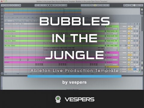 Bubbles in the Jungle Live Production Template by Vespers