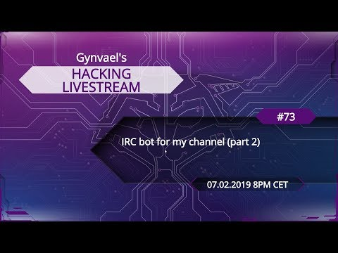 Hacking Livestream #73: IRC Bot For Our Channel (part 2)