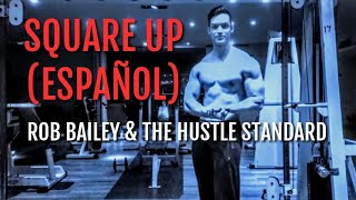 Rob Bailey & The Hustle Standard -- SQUARE UP -- [SUB-ESPAÑOL][LYRICS]