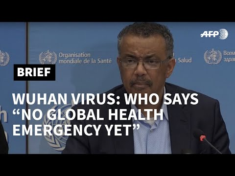 AFP News Agency: Wuhan virus: WHO says no global emergency | AFP