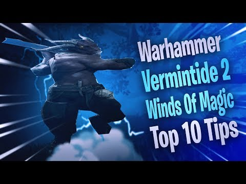 Warhammer Vermintide 2 Winds Of Magic Top 10 Tips |