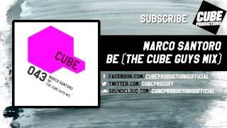 MARCO SANTORO - Be (The Cube Guys mix) [Official]