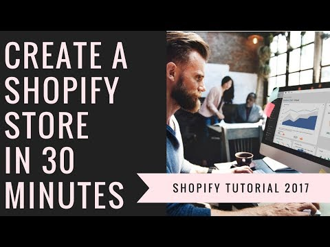 How To Create an Ecommerce Store in Under 30 Minutes | Shopify Tutorial 2017