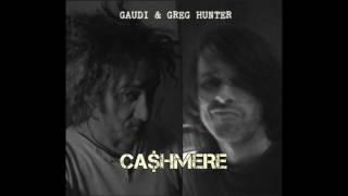 GAUDI & GREG HUNTER  -  CA$HMERE