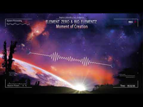 Element Zero & Bio Elementz - Moment of Creation [HQ Edit]