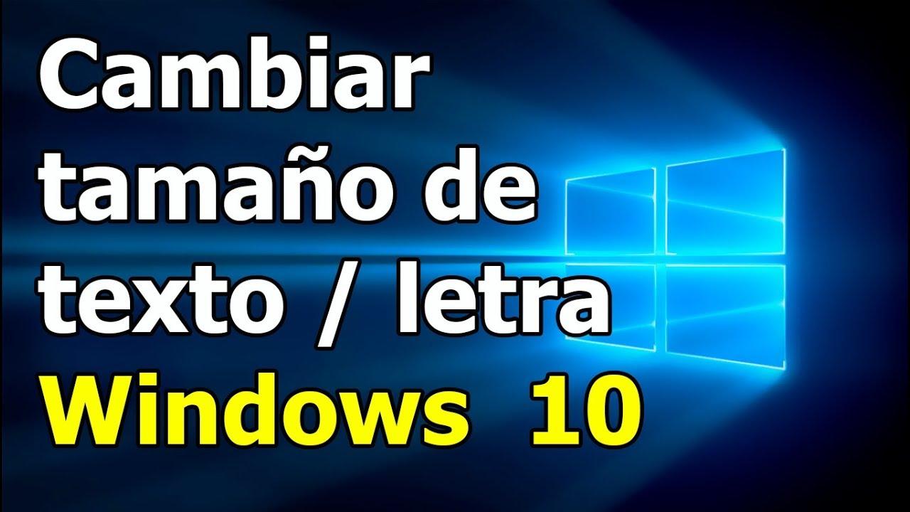 Como Cambiar El Tamaño De La Letra Texto En Windows 10 Aumentar Fuente