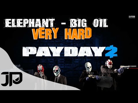 Payday 2 / Elephant - Big Oil / Very Hard - $2.5mil+ Offshore / $600k+ Spending