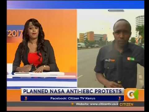 Citizen Extra : Planned NASA anti-IEBC  protest
