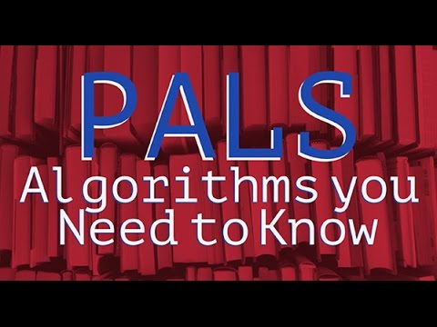 PALS Algorithms you Need to Know and Study Tips!