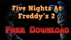 How To Download Five Nights At Freddy's 2 UPDATED (For Free) 100% Working