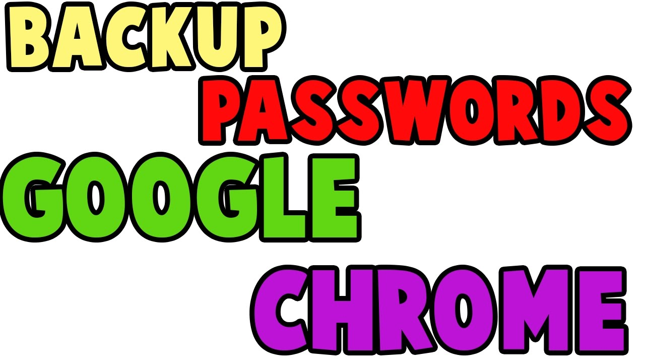 google chrome password manager backup