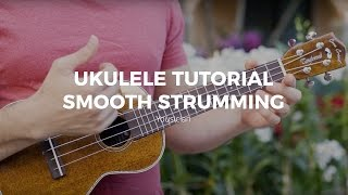 ukulele tutorial smooth strumming