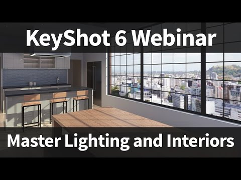 KeyShot Webinar 55: Master Lighting and Interiors