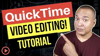 How to Edit Video Using QuickTime Player for Mac