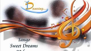 Tango - Sweet Dreams