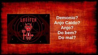 Afinal, quem é Lucifer?