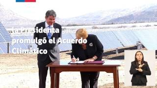 La Presidenta Michelle Bachelet, promulgó el Acuerdo Climático de París