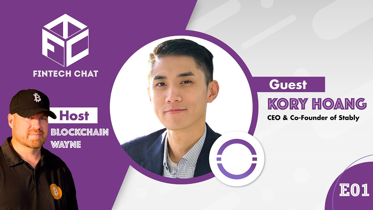 FinTech Chat (FTC) - Episode 1 - CEO, Stably | Kory Hoang