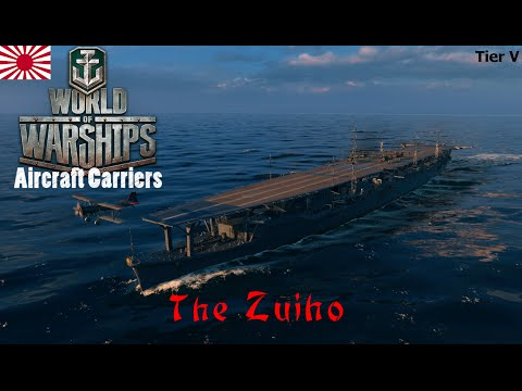 World of Warships - Aircraft Carriers - Japanese Tier V - The Zuiho