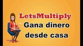 LetsMultiply - Gana dinero desde casa 100% real y efectivo