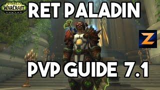 WoW Legion 7.1 Ret Paladin PvP Guide | Talents | Burst | Zukon