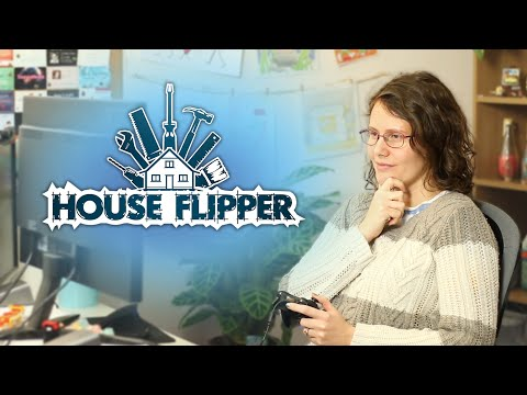 House Flipper | Chilled Out Game Review