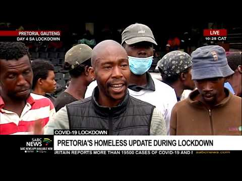 COVID-19 Lockdown | Pretoria's homeless being housed at temporary structures during lockdown