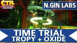 Crash Team Racing Nitro Fueled - N.Gin Labs - Oxide & Tropy Time Trial