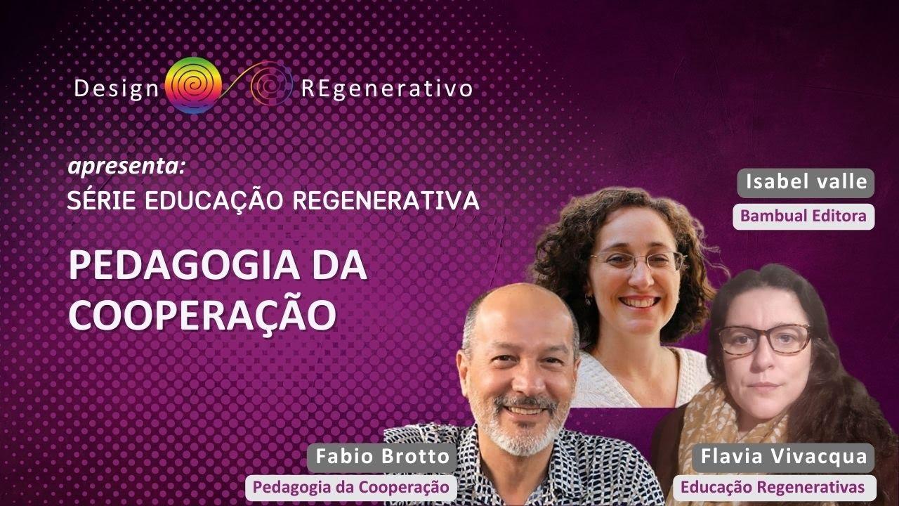 Educação para Culturas Regenerativas 1 - com Flavia Vivacqua, Isabel Valle e Fabio Broto.