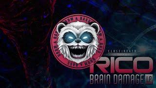 Rico - Brain Damage [Close 2 Death]