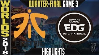 FNC vs EDG Highlights Game 3 | Worlds 2018 Quarter-Final | Fnatic vs Edward Gaming G3