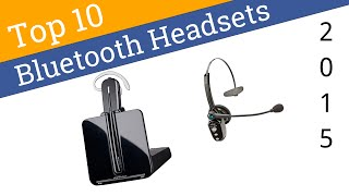 10 Best Bluetooth Headsets 2015