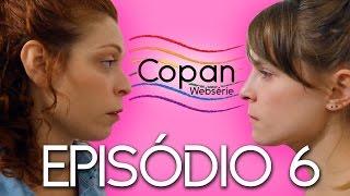 Copan Websérie | Episódio 6
